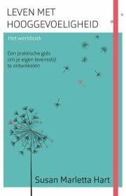 leven-met-hooggevoeligheid-werkboek-susan-marletta-hart-hooggevoeligheelgewoon